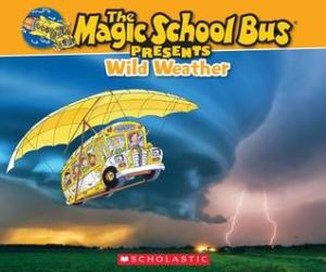 Magic School Bus Presents Wild Weather