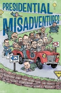 Presidential Misadventures